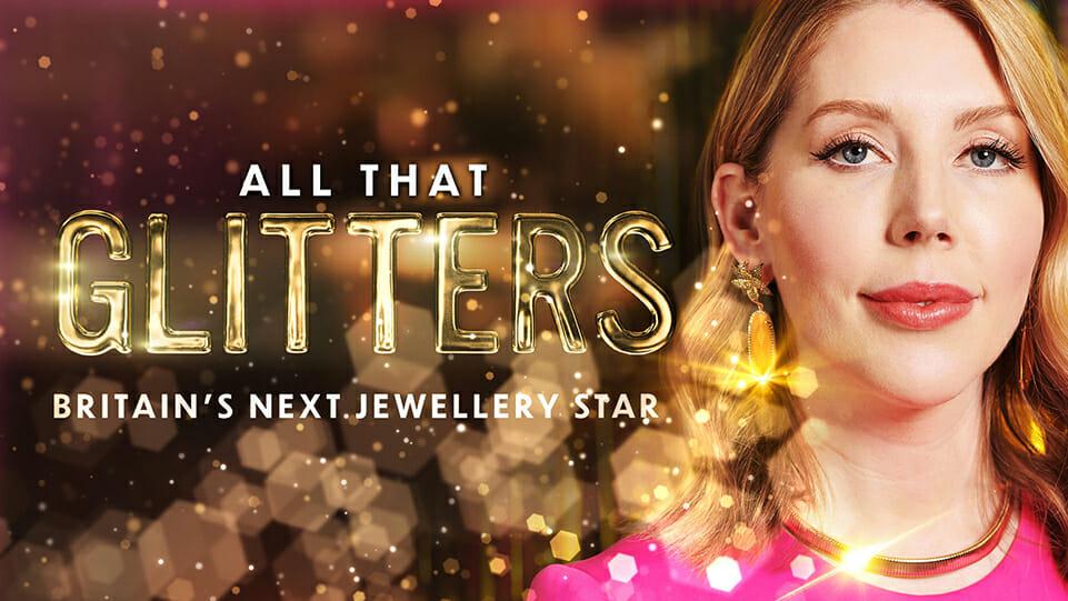 All that glitters host Katherine Ryan on right presenting Britain's Next Jewellery Star show